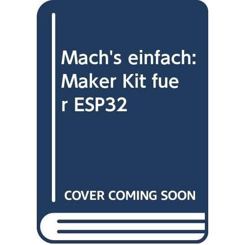 Mach's einfach: Maker Kit für ESP32