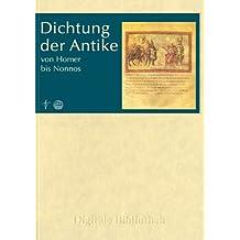 Digitale Bibliothek 30: Dichtung der Antike: Von Homer bis Nonnos