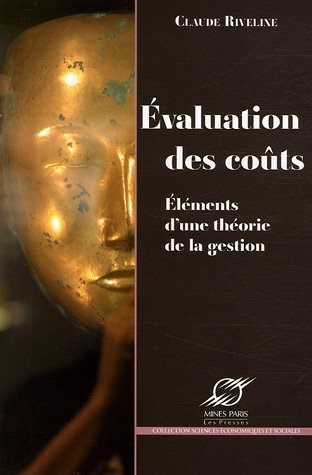 Evaluation des coûts: Eléments d'une théorie de la gestion par Claude Riveline