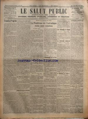 SALUT PUBLIC (LE) [No 113] du 23/04/1919 - TRAVAIL ET PROGRES PAR MG - AU MAROC ESPAGNOL - CLOTURE DU CONGRES SOCIALISTE - AVANT LE TRAITE DE PAIX - LE PROBLEME DE L'ADRIATIQUE RESTE SANS SOLUTION - LE PROBLEME DE L'ADRIATIQUE ET L'OPINION ANGLAISE - L'ALLEMAGNE ET LA PAIX - LA SITUATION - LES EVENEMENTS DE RUSSIE - LA REVOLUTION ALLEMANDE - LA REVOLUTION EN TURQUIE - L'ITALIE ET LE DODECANESE - L'INCIDENT DE LIMERICK - LE DEVELOPPEMENT EXTERIEUR DU JAPON PAR RENE DEVINCK - LE REVEIL DU TOURISM