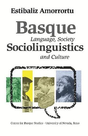 Basque Sociolinguistics: Language, Society, and Culture (Basque Textbooks Series)