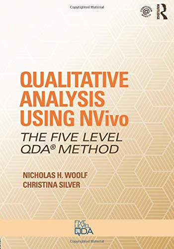 Qualitative Analysis Using NVivo: The Five-Level QDA® Method: Volume 2 (Developing Qualitative Inquiry) por Nicholas H. Woolf