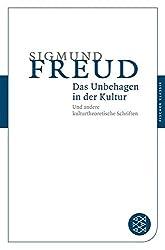 Das Unbehagen in der Kultur: Und andere kulturtheoretische Schriften (Fischer Klassik)