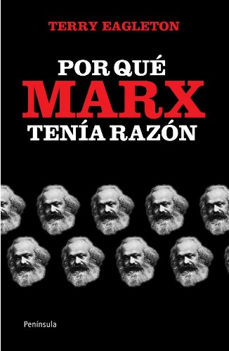 ¿Por Qué Marx Tenía Razón?