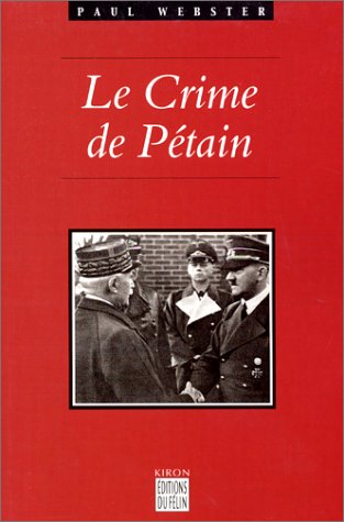 Le Crime de Pétain par Paul Webster
