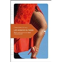 Les audaces du tango : Petites variations sur la danse et la sensualité de Christophe Apprill ( 5 octobre 2012 )