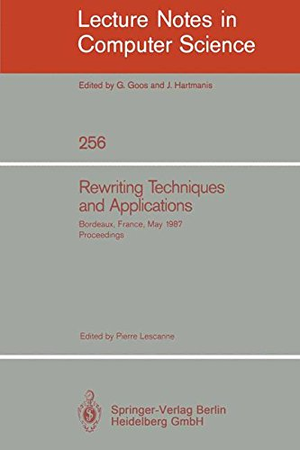 Rewriting Techniques and Applications: Bordeaux, France, May 25-27, 1987. Proceedings (Lecture Notes in Computer Science)