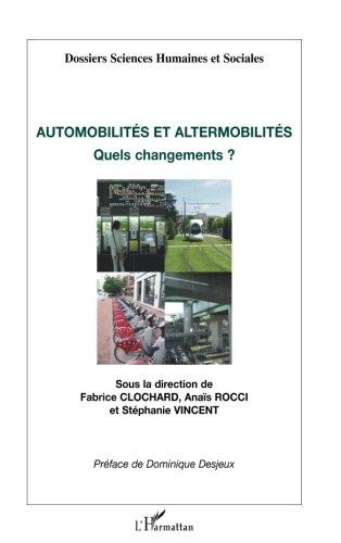 Automobilités et altermobilités : Quels changements ? par Fabrice Clochard
