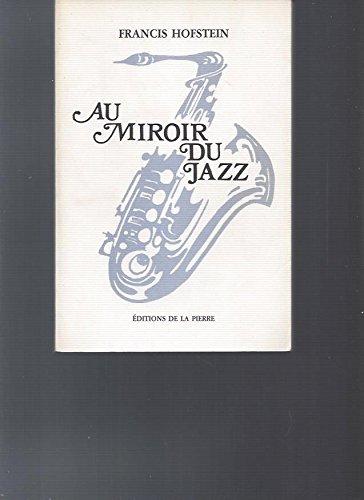 Au miroir du jazz par Francis Hofstein (Reliure inconnue)