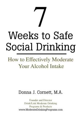 7 Weeks to Safe Social Drinking: How to Effectively Moderate Your Alcohol Intake - Herbal Recovery