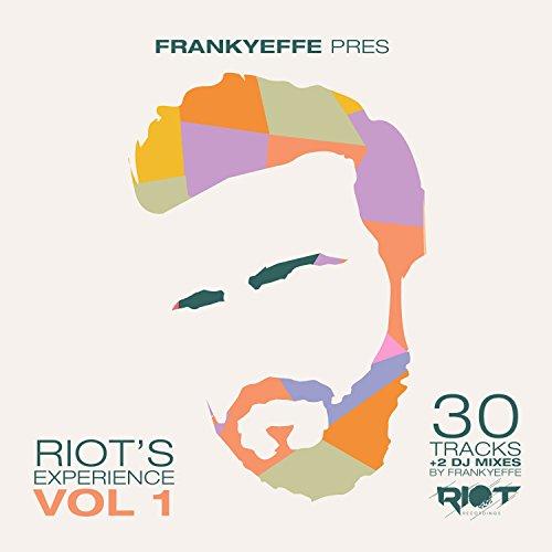 Frankyeffe Pres. Riot's Experience, Vol. 1