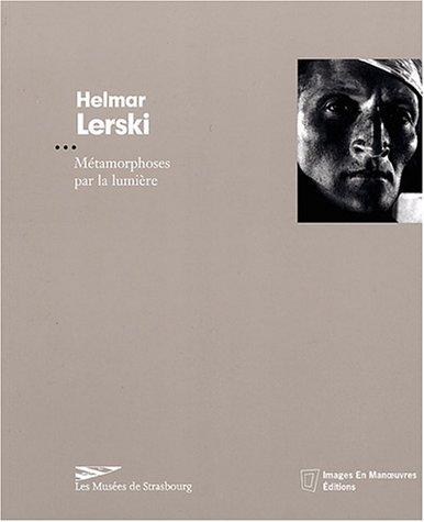 Helmar Lerski : Mtamorphoses par la lumire