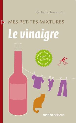 Le vinaigre (Mes petites mixtures) par Nathalie Semenuik