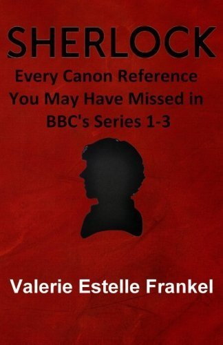 Sherlock: Every Canon Reference You May Have Missed in BBC's Series 1-3 by Frankel, Valerie Estelle (2014) Paperback