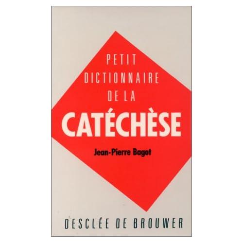 Petit dictionnaire de la catéchèse