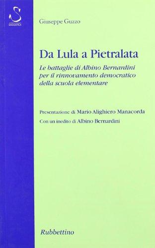 Da Lula a Pietralata. Le battaglie di Albino Bernardini per il rinnovamento democratico della scuola elementare