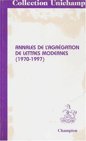 Annales de l'agrégation de lettres modernes, 1970-1997 par Anonyme