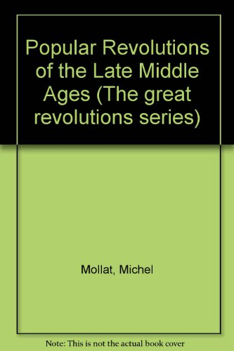 Popular Revolutions of the Late Middle Ages (The great revolutions series)