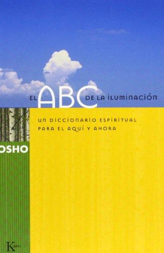 El ABC de la iluminación: Un diccionario espiritual para el aquí y el ahora (Sabiduría Perenne)