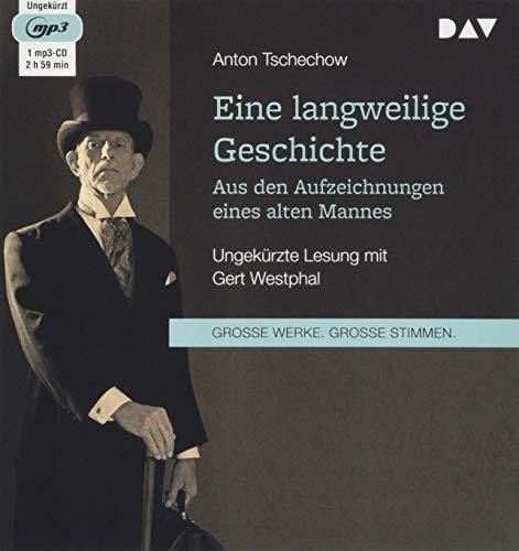 Eine langweilige Geschichte. Aus den Aufzeichnungen eines alten Mannes: Ungekürzte Lesung mit Gert Westphal (1 mp3-CD)