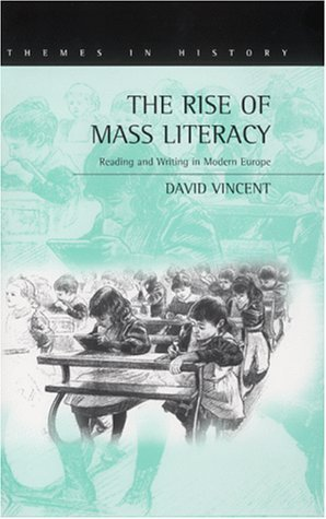 Rise of Mass Literacy: Post-Empiricism and the Reconstruction of Theory and Application: Reading and Writing in Modern Europe (Themes in History) by David Vincent (2000-11-01)