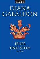 Feuer und Stein: Roman (Die Highland-Saga, Band 1)