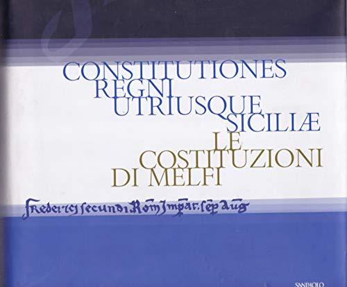 Constitutiones Regni Utriusque Siciliae. Le Costituzioni di Melfi. Anastatica 1474.