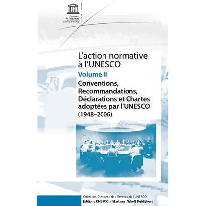 Conventions, Recommandations, Declarations Et Chartes Adoptees Par L'unesco, 1948 - 2006