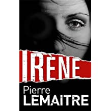 Irene: The Brigade Criminelle Trilogy Book 1