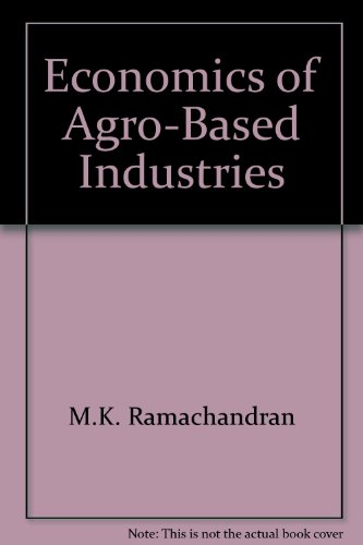 Economics of Agro-Based Industries par M.K. Ramachandran