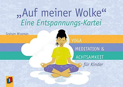 """""""Auf meiner Wolke"""" – Eine Entspannungs-Kartei: Yoga, Meditation und Achtsamkeit für Kinder"""