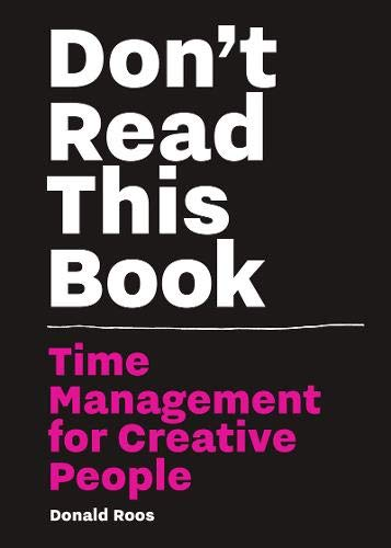 Don't read this book : time management for creative people par Donald Roos