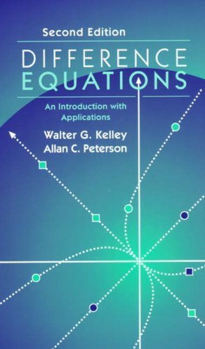 Difference Equations: An Introduction with Applications by Walter G. Kelley (2000-06-16)