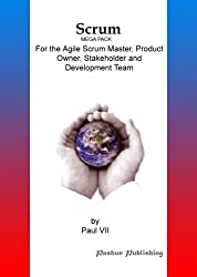Scrum,  (Mega Pack), For the Agile Scrum Master, Product Owner, Stakeholder and Development Team (Inspired by Ken Schwaber, Anthony Robbins, Mike Cohn, Jeff Sutherland, The Bible) (English Edition)