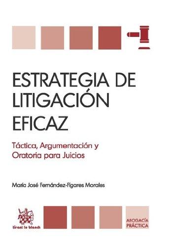 Estrategia de litigación eficaz por Ma José Fernández-Figares  Morales