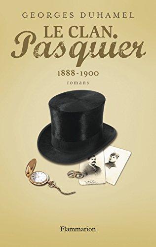 Le Clan Pasquier, 1888-1900 par Georges Duhamel