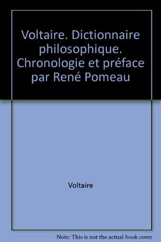 Voltaire. Dictionnaire philosophique. Chronologie et préface par René Pomeau par Voltaire