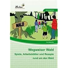 Wegweiser Wald (CD-ROM): Grundschule, Sachunterricht, Klasse 2-4