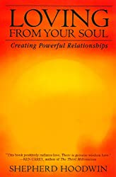 Loving from Your Soul: Creating Powerful Relationships (English Edition)