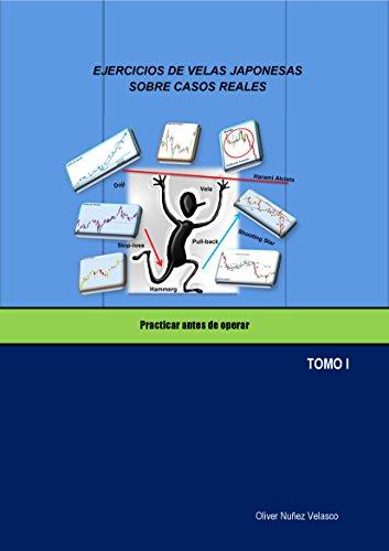 Descargar Libro EJERCICIOS DE VELAS JAPONESAS SOBRE CASOS REALES: Practicar antes de operar de OLIVER NUÑEZ