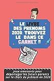 le livre des prénoms 2020. Trouvez le dans ce carnet. Jeux amusant pour départager les futurs parent sur le choix du prénom en 2020: Un livre pour trouver des idées de prénom pour votre futur bébé....