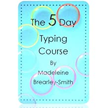 The 5 Day Typing Course (English Edition)