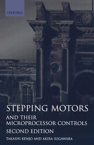 Stepping Motors and their Microprocessor Controls (Monographs in Electrical and Electronic Engineering)