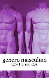Género Masculino: Relatos eróticos de temática gay