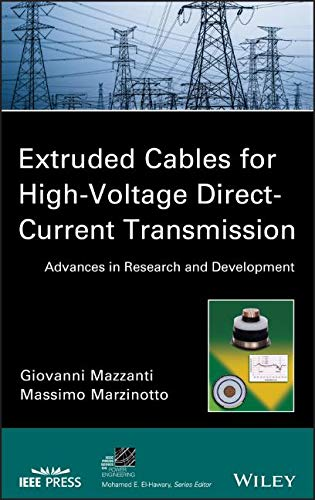 Extruded Cables for High-Voltage Direct-Current Transmission: Advances in Research and Development (IEEE Series on Power Engineering, Band 32) -
