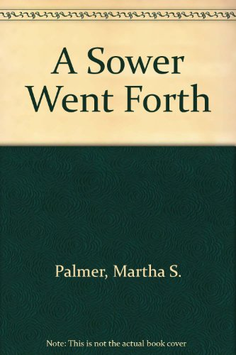 A Sower Went Forth