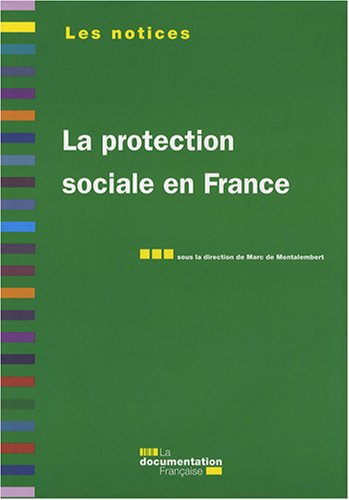 La protection sociale en France. 5e édition par Marc de Montalembert