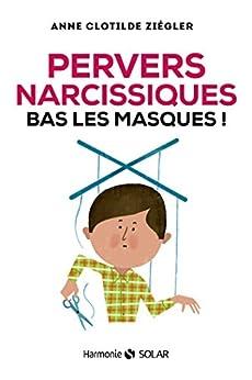 Pervers narcissiques, bas les masques par [ZIEGLER, Anne Clotilde]