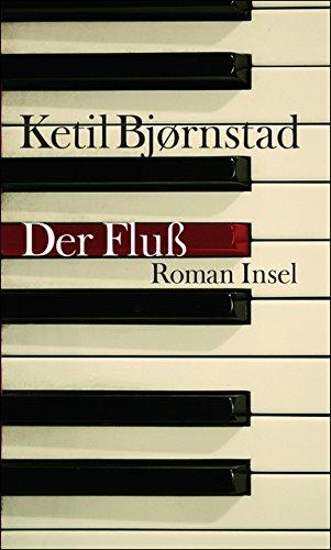 Buchseite und Rezensionen zu 'Der Fluß: Roman' von Ketil Bjørnstad