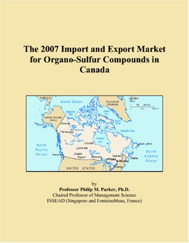 The 2007 Import and Export Market for Organo-Sulfur Compounds in Canada